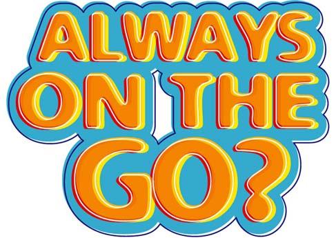 Always on the Go?